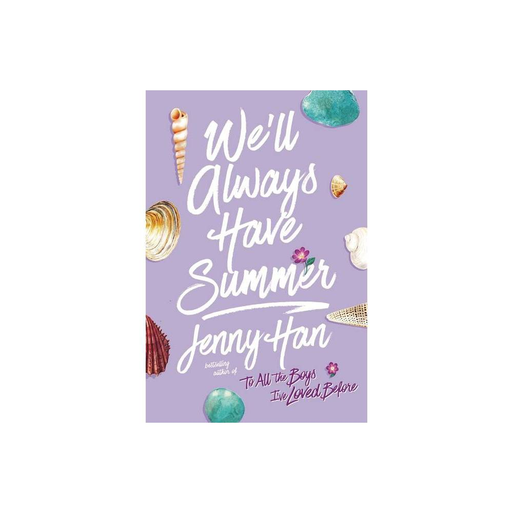 We Ll Always Have Summer Summer Reprint Paperback By Jenny Han
