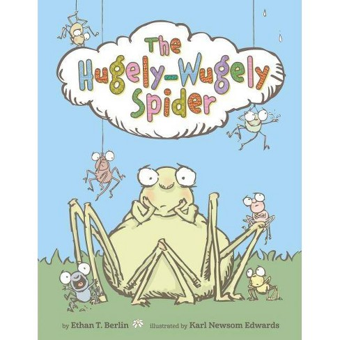The Hugely-Wugely Spider - (Junior Library Guild Selection) by  Ethan T Berlin (Hardcover) - image 1 of 1