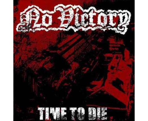 No Victory - Time To Die (CD) - image 1 of 1
