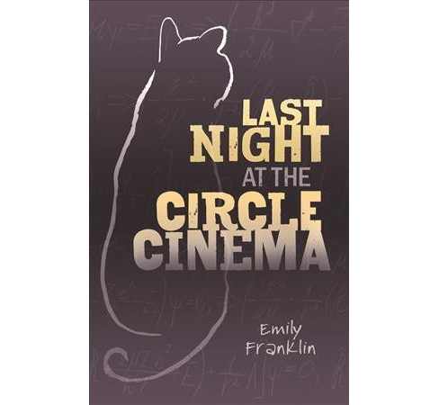 Last Night at the Circle Cinema -  Reprint by Emily Franklin (Paperback) - image 1 of 1