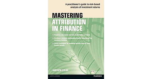Mastering Attribution in Finance : A Practitioner's Guide to Risk-based Analysis of Investment Returns - image 1 of 1