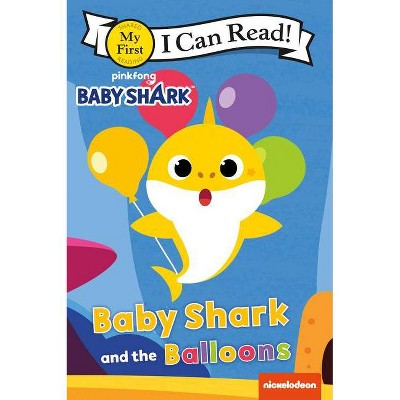 Baby Shark and the Balloons -  (My First I Can Read) by Pinkfong (Paperback)