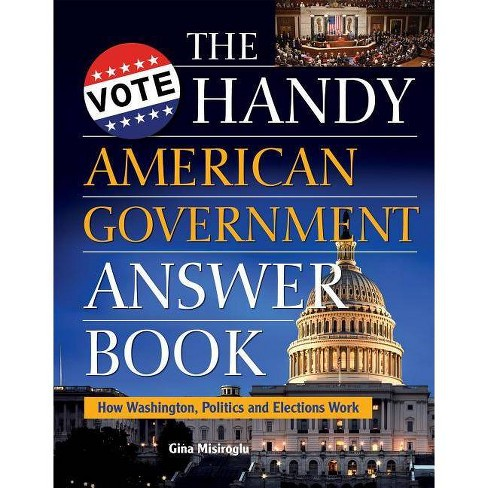 The Handy American Government Answer Book - (Handy Answer Books) by  Gina Misiroglu (Paperback) - image 1 of 1