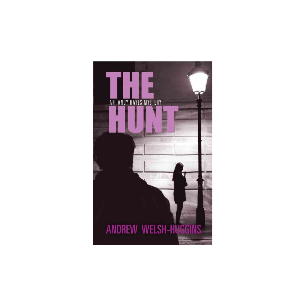 Hunt - (An Andy Hayes Mystery) by Andrew Welsh-huggins (Hardcover)