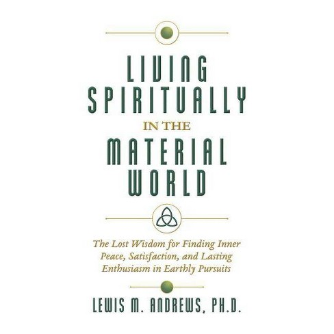 Living Spiritually in the Material World - by  Lewis M Andrews Ph D (Hardcover) - image 1 of 1