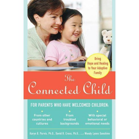 The Connected Child: Bring Hope and Healing to Your Adoptive Family - (Paperback) - image 1 of 1