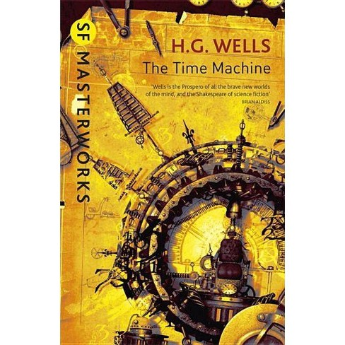 The Time Machine - (S.F. Masterworks) by  H G Wells (Paperback) - image 1 of 1