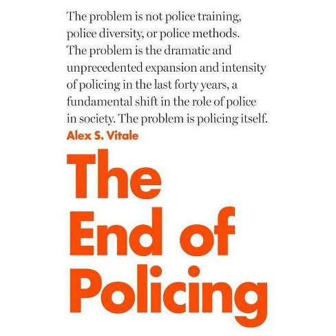 The End of Policing - by  Alex S Vitale (Paperback) - image 1 of 1