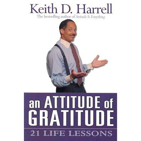 An Attitude of Gratitude - by  Keith Harrell (Paperback) - image 1 of 1