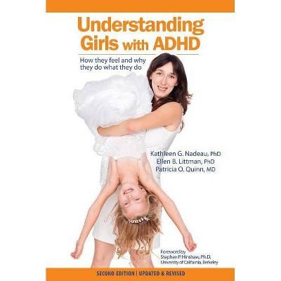 Understanding Girls with ADHD - 2nd Edition by  Kathleen Nadeau & Ellen Littman & Patricia Quinn (Paperback)
