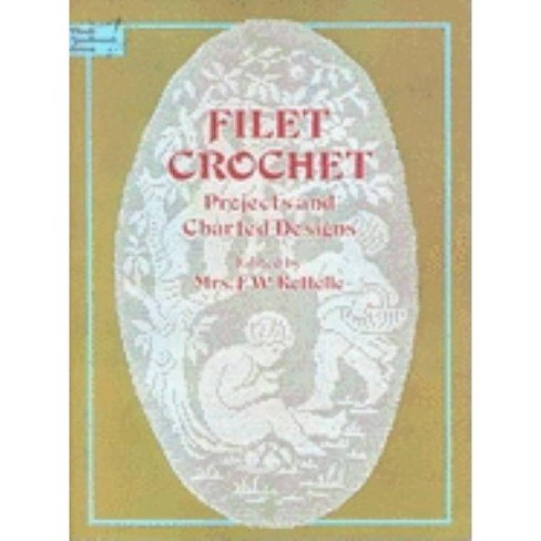 Filet Crochet - (Dover Knitting, Crochet, Tatting, Lace) by  Mrs F W Kettelle (Paperback) - image 1 of 1