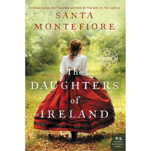 The Daughters of Ireland - (Deverill Chronicles) by  Santa Montefiore (Paperback) - image 1 of 1