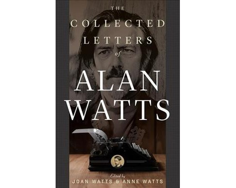 Collected Letters of Alan Watts -  (Hardcover) - image 1 of 1