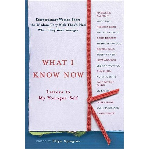 What I Know Now - by  Ellyn Spragins (Paperback) - image 1 of 1
