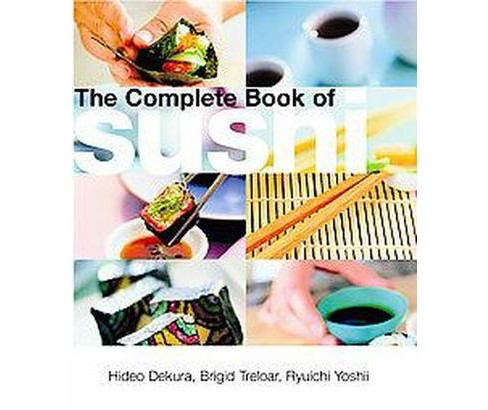 The Complete Book Of Sushi (Hardcover) - image 1 of 1