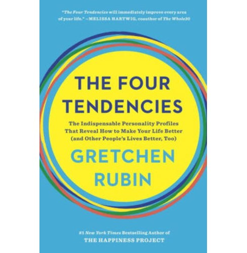 Four Tendencies : The Indispensable Personality Profiles That Reveal How to Make Your Life Better (And - image 1 of 1