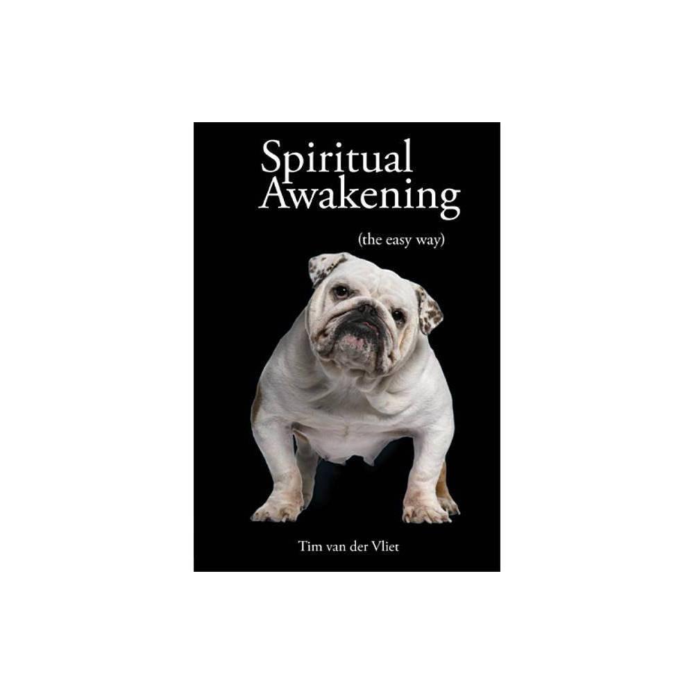 Spiritual Awakening By Tim Van Der Vliet Paperback