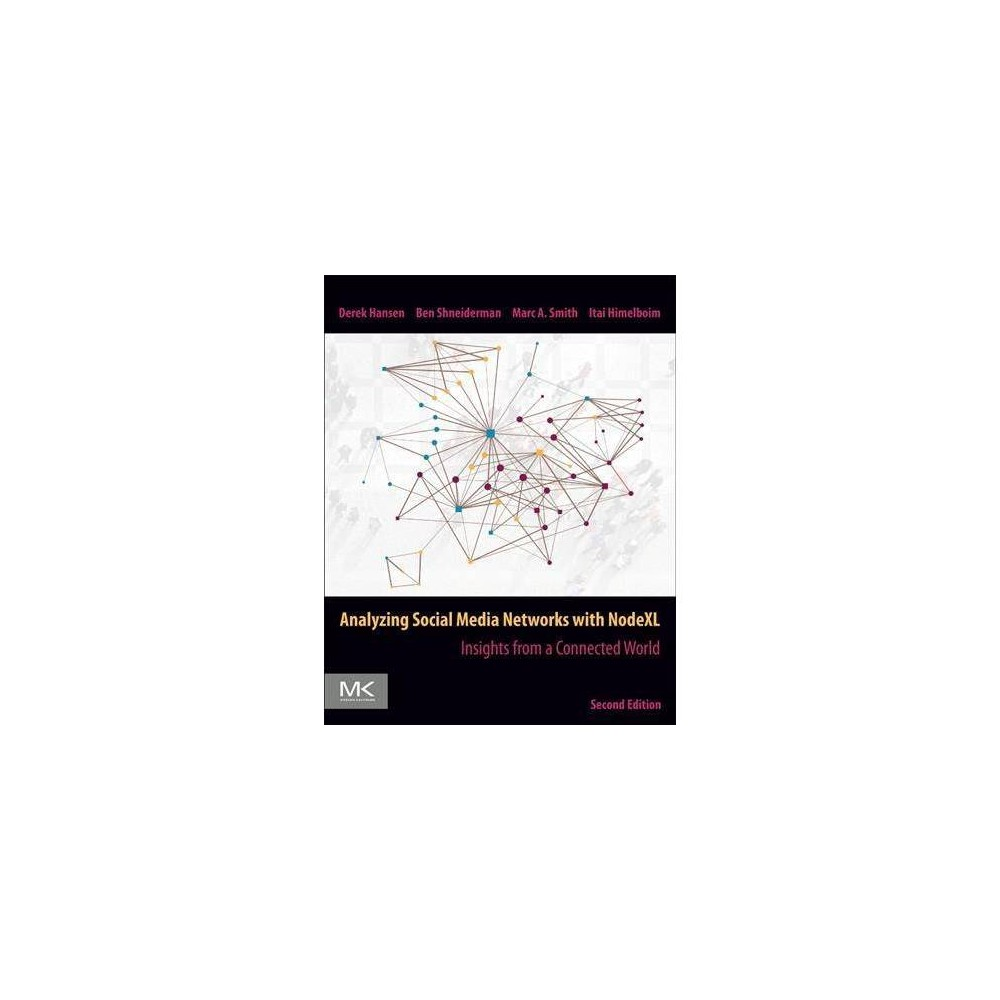Analyzing Social Media Networks With Nodexl - 2 by Derek L. Hansen (Paperback)