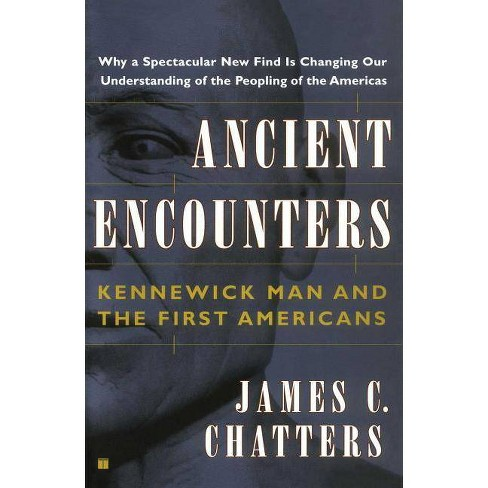 Ancient Encounters - by  James C Chatters (Paperback) - image 1 of 1
