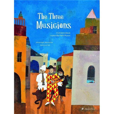 The Three Musicians - (Children's Books Inspired by Famous Artworks)by Veronique Massenot & Vanessa Hie (Hardcover)