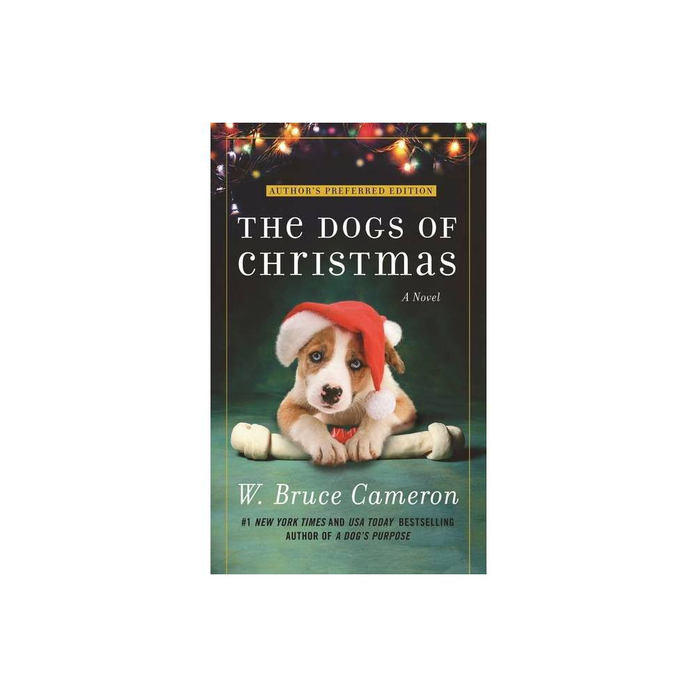 The Dogs Of Christmas By W Bruce Cameron Paperback