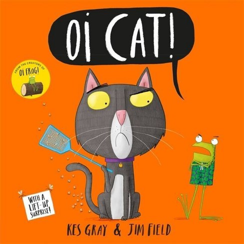 Oi Cat! - (Oi Frog and Friends) by  Kes Gray (Hardcover) - image 1 of 1