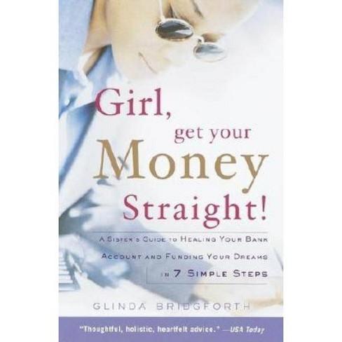 Girl, Get Your Money Straight - by  Glinda Bridgforth (Paperback) - image 1 of 1