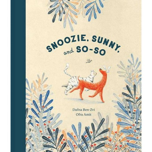 Snoozie, Sunny, and So-So - by  Dafna Ben-Zvi (Hardcover) - image 1 of 1