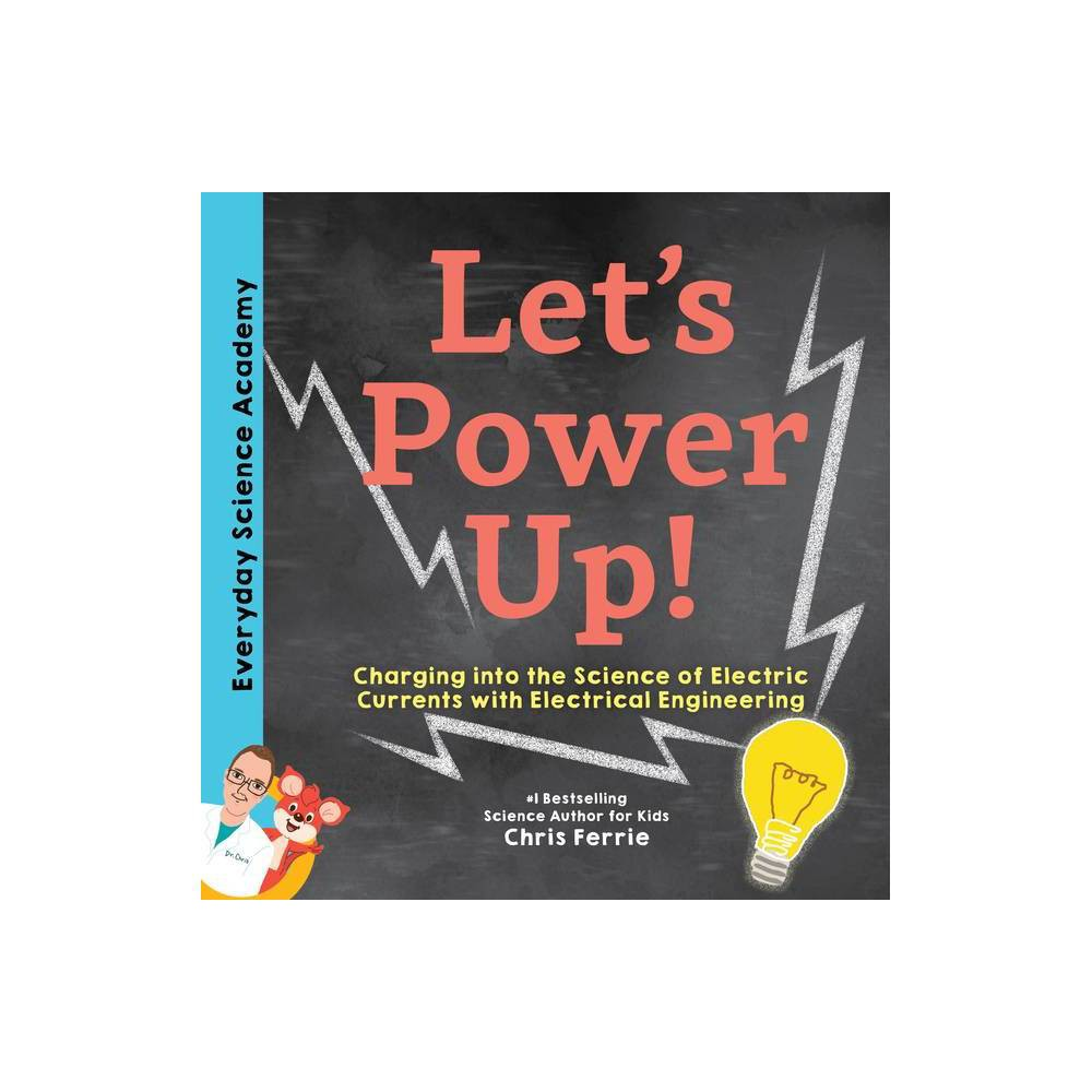 Let S Power Up Everyday Science Academy By Chris Ferrie Hardcover