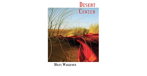 Desert Center (Paperback) (Miles Waggener) - image 1 of 1
