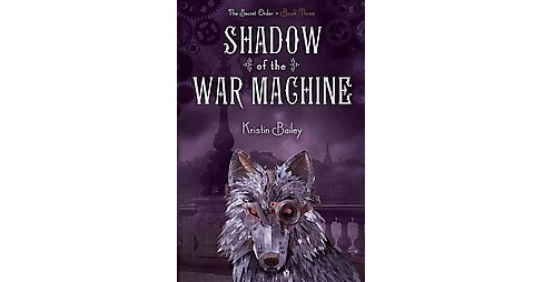 Shadow of the War Machine (Reprint) (Paperback) (Kristin Bailey) - image 1 of 1