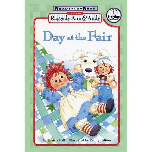 Day at the Fair - (Classic Raggedy Ann & Andy (Paperback)) by  Patricia Hall (Paperback) - image 1 of 1