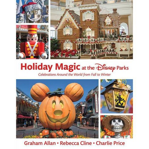 Holiday Magic at the Disney Parks - (Disney Editions Deluxe) by  Graham Allan & Rebecca Cline & Charlie Price (Hardcover) - image 1 of 1