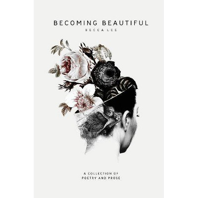Becoming Beautiful - by  Becca Lee (Paperback)
