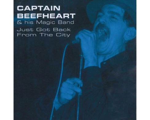 Captain Beefheart & - Just Got Back From The City (CD) - image 1 of 1