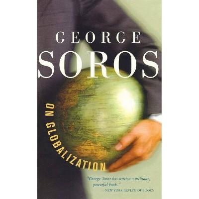 George Soros on Globalization - (Paperback)