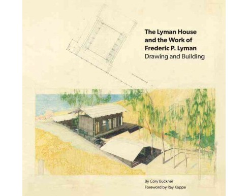 Lyman House and the Work of Frederic P. Lyman : Drawing and Building (Paperback) - image 1 of 1