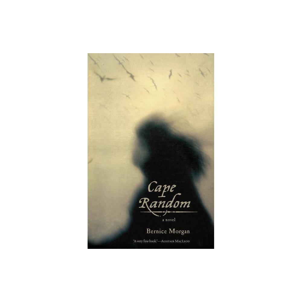 Cape Random By Bernice Morgan Paperback