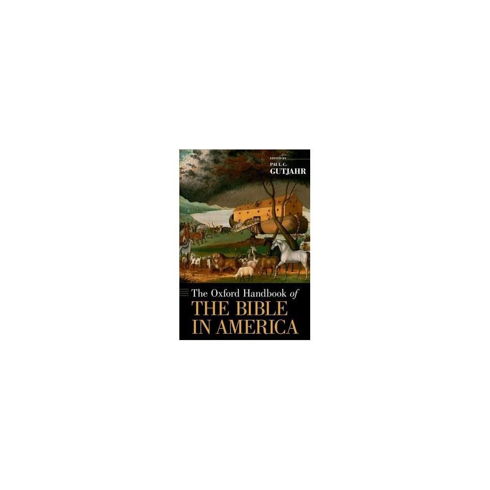 Oxford Handbook of the Bible in America - (Oxford Handbooks) (Hardcover)