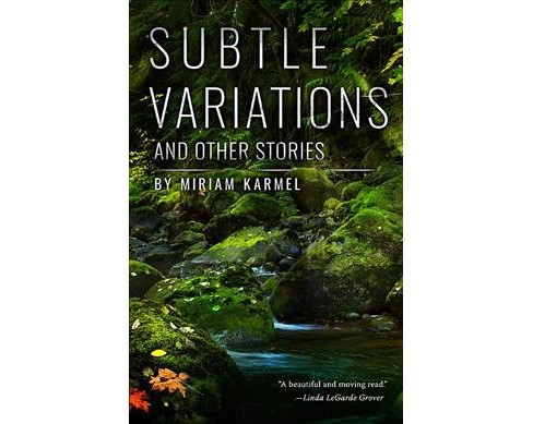 Subtle Variations and Other Stories (Paperback) (Miriam Karmel) - image 1 of 1