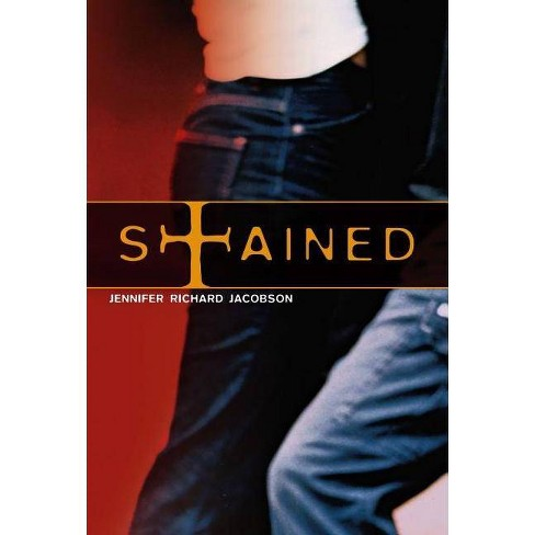 Stained - by  Jennifer Richard Jacobson (Hardcover) - image 1 of 1