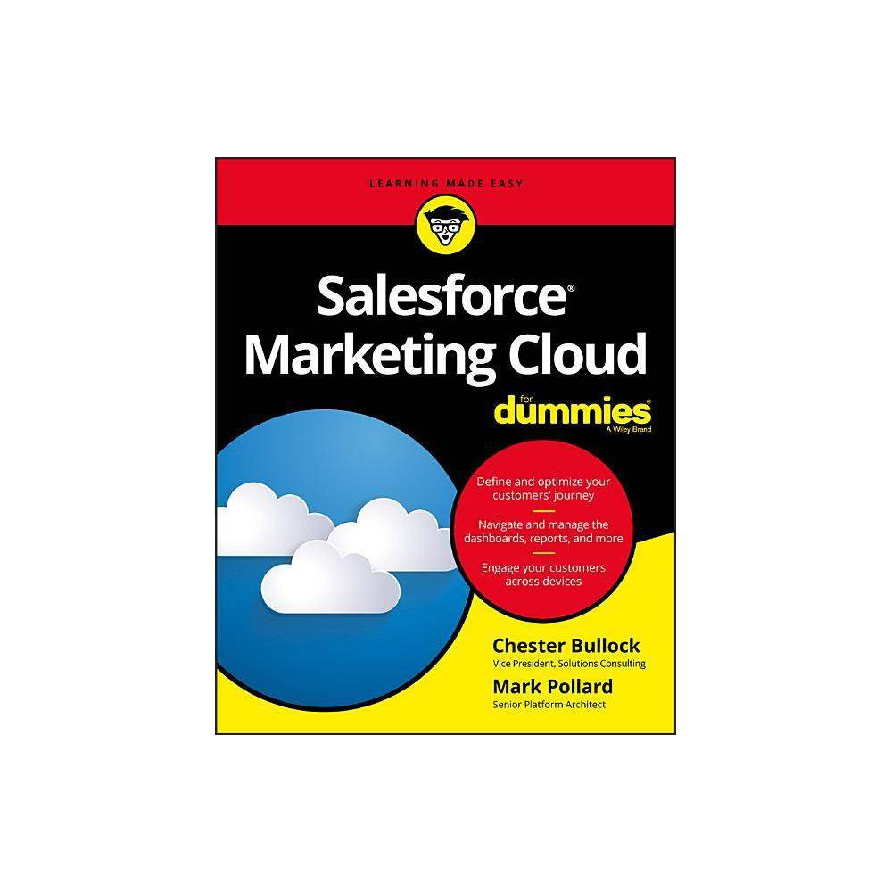 Salesforce Marketing Cloud for Dummies - (For Dummies (Computers)) by Chester Bullock & Mark Pollard