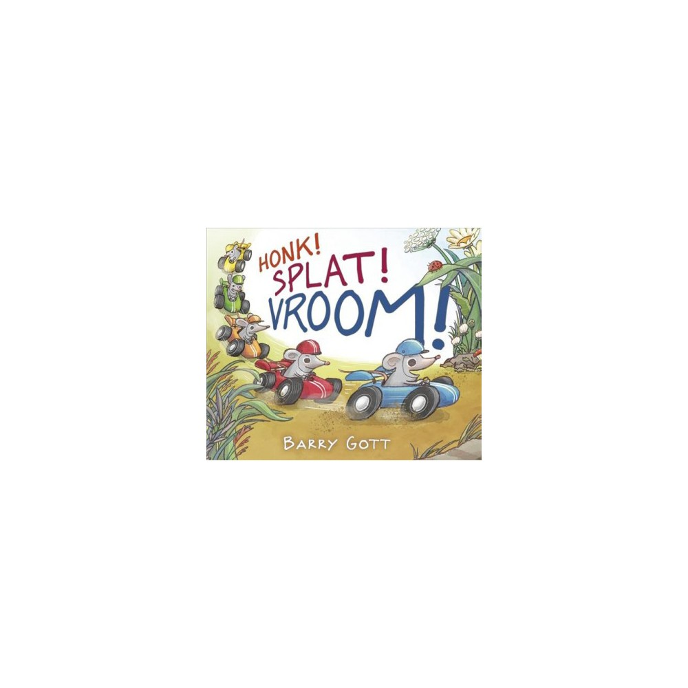 Honk! Splat! Vroom! - by Barry Gott (School And Library)