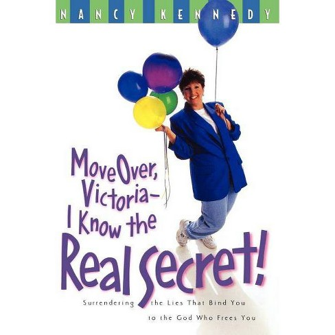 Move Over Victoria-I Know the Real Secret! - by  Nancy Kennedy (Paperback) - image 1 of 1