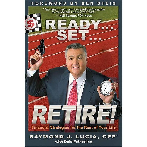 Ready...Set...Retire! - by  Raymond J Lucia (Paperback) - image 1 of 1