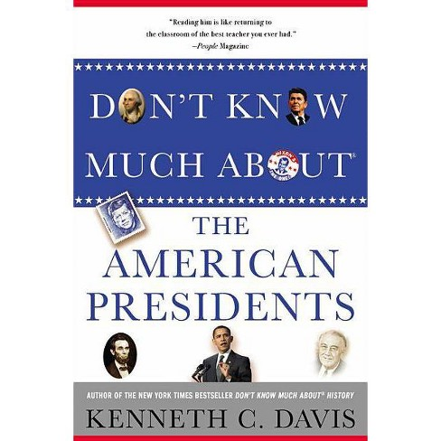 Don't Know Much about the American Presidents - by  Kenneth C Davis (Paperback) - image 1 of 1
