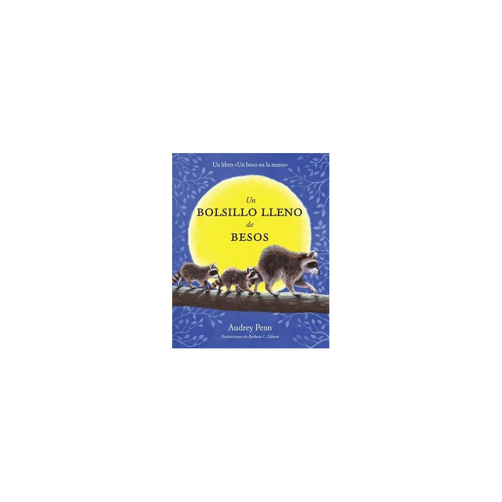Un bolsillo lleno de besos / A Pocket Full of Kisses - by Audrey Penn (Hardcover)