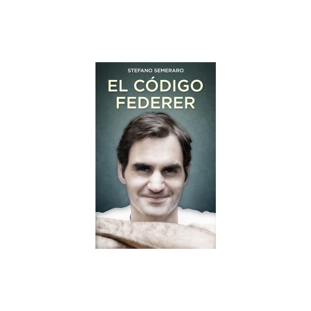 El codigo federer / The Federer Code - by Stefano Semeraro (Paperback)