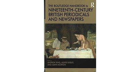 Routledge Handbook to Nineteenth-century British Periodicals and Newspapers (Hardcover) - image 1 of 1