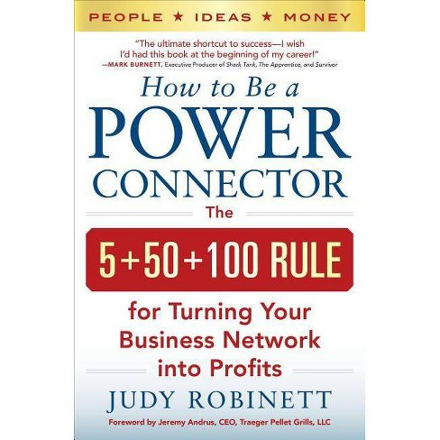 How to Be a Power Connector - by  Judy Robinett (Hardcover) - image 1 of 1